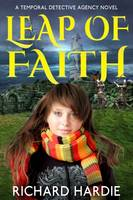 Hardie, Richard - Leap of Faith (The Temporal Detective Agency) - 9780993518300 - V9780993518300