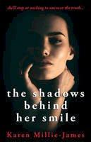 Millie-James, Karen - The Shadows Behind Her Smile - 9780993549601 - V9780993549601