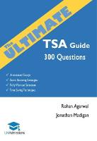 Agarwal, Dr Rohan, Madigan, Jonathan - The Ultimate TSA Guide- 300 Practice Questions: Fully Worked Solutions, Time Saving Techniques, Score Boosting Strategies, Annotated Essays, 2017 Edition Book for Thinking Skills A - 9780993571114 - V9780993571114