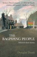 Dunn, Douglas - The Bagpiping People: Selected Short Stories - 9780993591310 - V9780993591310