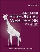 Ward, Chris - Jump Start Responsive Web Design: Modern Responsive Solutions - 9780994347091 - V9780994347091