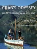 Minney, Penny - Crab's Odyssey: Malta to Istanbul in an Open Boat - 9780995469921 - V9780995469921