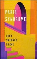 Sweeney Byrne, Lucy - Paris Syndrome - 9780995655096 - S9780995655096
