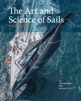 Whidden, Tom, Levitt, Michael - The Art and Science of Sails - 9780997392005 - V9780997392005