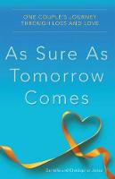 Jones, Danielle, Jones, Christopher - As Sure As Tomorrow Comes: One Couple's Journey Through Loss and Love - 9780997722277 - V9780997722277