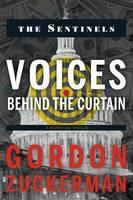 Zuckerman, Mr. Gordon Mr. - Voices Behind the Curtain (The Sentinels) - 9780998007014 - V9780998007014