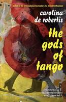 De Robertis, Carolina - The Gods of Tango - 9781101872857 - V9781101872857