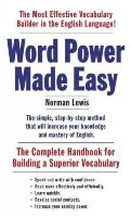 Lewis, Norman - Word Power Made Easy: The Complete Handbook for Building a Superior Vocabulary - 9781101873854 - V9781101873854