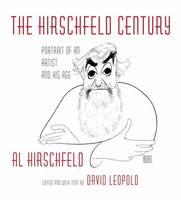 Hirschfeld, Al - The Hirschfeld Century: Portrait of an Artist and His Age - 9781101874974 - V9781101874974