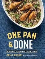 Gilbert, Molly - One Pan & Done: Hassle-Free Meals from the Oven to Your Table - 9781101906453 - V9781101906453