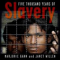 Gann, Marjorie, Willen, Janet - Five Thousand Years of Slavery - 9781101917923 - V9781101917923