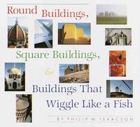 Isaacson, Philip M - Round Buildings, Square Buildings, and Buildings That Wiggle Like a Fish - 9781101933206 - V9781101933206