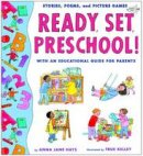 Hays, Anna Jane - Ready, Set, Preschool!: Stories, Poems and Picture Games with an Educational Guide for Parents - 9781101940242 - V9781101940242