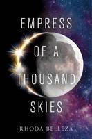 Belleza, Rhoda - Empress of a Thousand Skies - 9781101999103 - V9781101999103