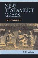 McLean, B. H. - New Testament Greek - 9781107003521 - V9781107003521