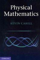 Cahill, Kevin - Physical Mathematics - 9781107005211 - V9781107005211