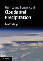 Wang, Pao K. - Physics and Dynamics of Clouds and Precipitation - 9781107005563 - V9781107005563