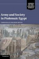 Fischer-Bovet, Christelle - Army and Society in Ptolemaic Egypt - 9781107007758 - V9781107007758