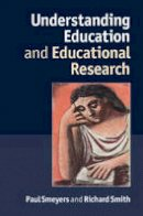 Smeyers, Paul, Smith, Richard - Understanding Education and Educational Research - 9781107009202 - V9781107009202