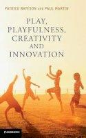 Bateson, Patrick; Martin, Paul - Play, Playfulness, Creativity and Innovation - 9781107015135 - V9781107015135