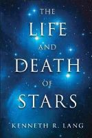 Lang, Kenneth R. - The Life and Death of Stars - 9781107016385 - V9781107016385