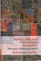 Siraj, Iram, Mayo, Aziza - Social Class and Educational Inequality: The Impact of Parents and Schools - 9781107018051 - V9781107018051