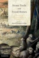 - Stone Tools and Fossil Bones: Debates in the Archaeology of Human Origins - 9781107022928 - V9781107022928