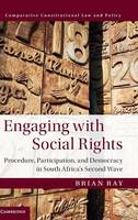 Ray, Brian - Engaging with Social Rights: Procedure, Participation and Democracy in South Africa's Second Wave (Comparative Constitutional Law and Policy) - 9781107029453 - V9781107029453