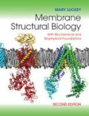 Luckey, Mary - Membrane Structural Biology - 9781107030633 - V9781107030633