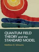 Schwartz, Matthew D. - Quantum Field Theory and the Standard Model - 9781107034730 - V9781107034730