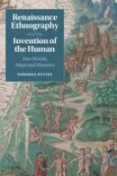 Davies, Surekha - Renaissance Ethnography and the Invention of the Human: New Worlds, Maps and Monsters (Cambridge Social and Cultural Histories) - 9781107036673 - V9781107036673