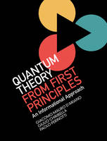 D'Ariano, Giacomo Mauro, Chiribella, Giulio, Perinotti, Paolo - Quantum Theory from First Principles: An Informational Approach - 9781107043428 - V9781107043428