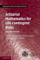 Dickson, David C. M.; Hardy, Mary R.; Waters, Howard R. - Actuarial Mathematics for Life Contingent Risks - 9781107044074 - V9781107044074