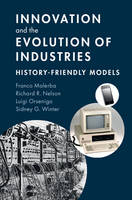 Malerba, Franco, Nelson, Richard R., Orsenigo, Luigi, Winter, Sidney G. - Innovation and the Evolution of Industries: History-Friendly Models - 9781107051706 - V9781107051706