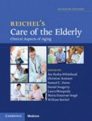 - Reichel's Care of the Elderly: Clinical Aspects of Aging - 9781107054943 - V9781107054943