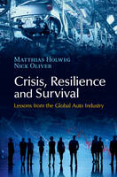Holweg, Matthias; Oliver, Nick - Crisis, Resilience and Survival - 9781107076013 - V9781107076013