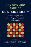 - The Give and Take of Sustainability: Archaeological and Anthropological Perspectives on Tradeoffs (New Directions in Sustainability and Society) - 9781107078338 - V9781107078338