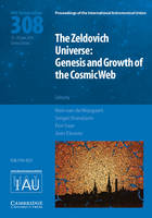 - The Zeldovich Universe (IAU S308): Genesis and Growth of the Cosmic Web (Proceedings of the International Astronomical Union Symposia and Colloquia) - 9781107078604 - V9781107078604