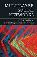 Dickison, Mark E., Magnani, Matteo, Rossi, Luca - Multilayer Social Networks - 9781107079496 - V9781107079496