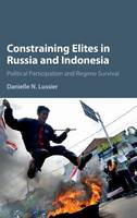 Lussier, Danielle N. - Constraining Elites in Russia and Indonesia: Political Participation and Regime Survival - 9781107084377 - V9781107084377