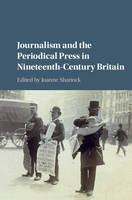 - Journalism and the Periodical Press in Nineteenth-Century Britain - 9781107085732 - V9781107085732