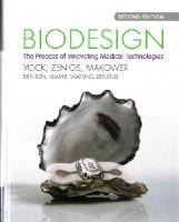 Yock, Paul G., Zenios, Stefanos, Makower, Joshua, Brinton, Todd J., Kumar, Uday N., Watkins, F. T. Jay, Denend, Lyn, Krummel, Thomas M., Kurihara, Chr - Biodesign: The Process of Innovating Medical Technologies - 9781107087354 - V9781107087354