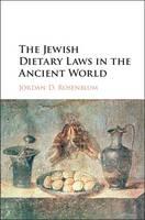 Rosenblum, Jordan D. - The Jewish Dietary Laws in the Ancient World - 9781107090347 - V9781107090347