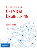 Dutta, Suman - Optimization in Chemical Engineering - 9781107091238 - V9781107091238