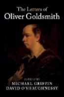 Goldsmith, Oliver - The Letters of Oliver Goldsmith - 9781107093539 - V9781107093539