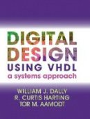 Dally, William J.; Harting, R. Curtis; Aamodt, Tor M. - Digital Design Using VHDL - 9781107098862 - V9781107098862