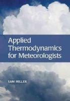 Miller, Sam - Applied Thermodynamics for Meteorologists - 9781107100718 - V9781107100718