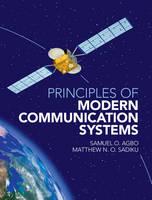 Agbo, Samuel O., Sadiku, Matthew N. O. - Principles of Modern Communication Systems - 9781107107922 - V9781107107922