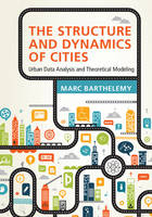 Barthelemy, Marc - The Structure and Dynamics of Cities: Urban Data Analysis and Theoretical Modeling - 9781107109179 - V9781107109179