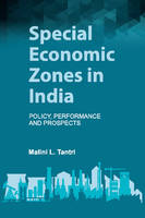 Tantri, Malini L. - Special Economic Zones in India: Policy, Performance and Prospects - 9781107109544 - V9781107109544